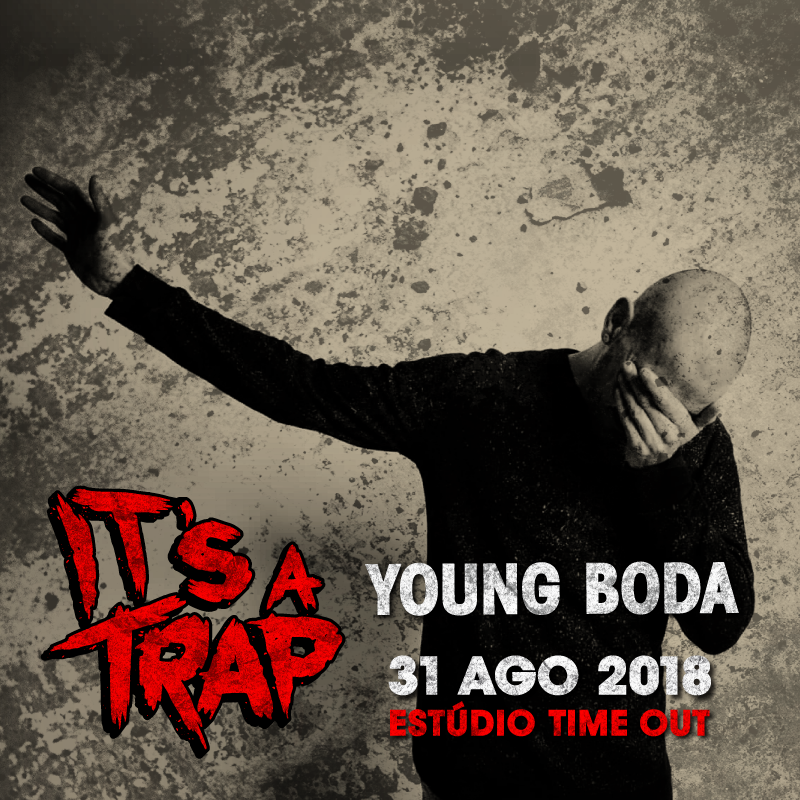 Img - ITS A TRAP WITH NGA - 31 AGOSTO - TIMEOUT MARKET - YOUNG BODA